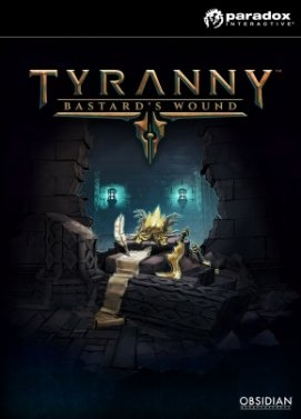 Tyranny Bastard´s Wound